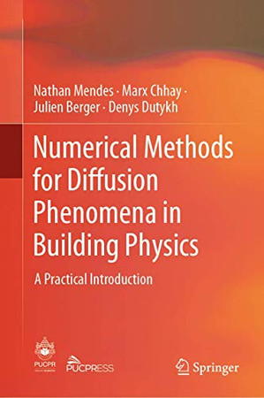 Numerical Methods for Diffusion Phenomena in Building Physics: A Practical Introduction