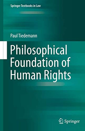 Philosophical Foundation of Human Rights (Springer Textbooks in Law)