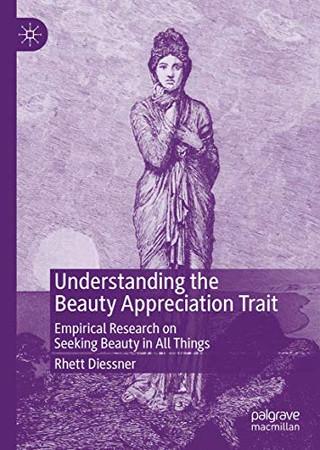 Understanding the Beauty Appreciation Trait: Empirical Research on Seeking Beauty in All Things