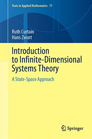 Introduction to Infinite-Dimensional Systems Theory: A State-Space Approach (Texts in Applied Mathematics, 71)