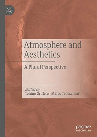 Atmosphere and Aesthetics: A Plural Perspective