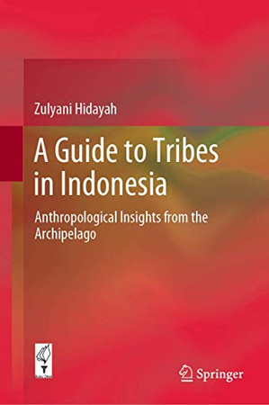 A Guide to Tribes in Indonesia: Anthropological Insights from the Archipelago