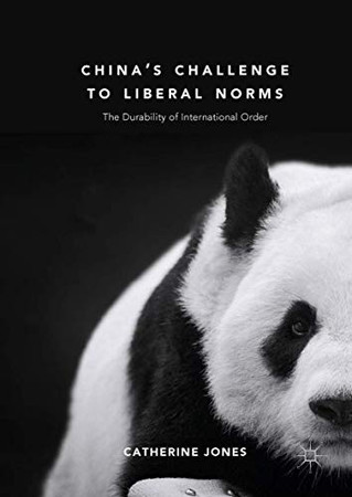 China's Challenge to Liberal Norms: The Durability of International Order - 9781349682331