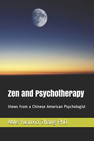 Zen and Psychotherapy: Views from a Chinese American Psychologist