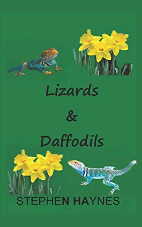 Lizards & Daffodils: A STORY OF FAMILY, LIFE, LOVE AND DRAMA