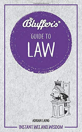 Bluffer's Guide to Law: Instant Wit and Wisdom (Bluffer's Guides)