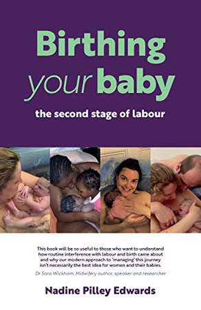 Birthing your baby: the second stage of labour