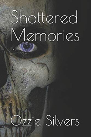 Shattered Memories:: ....of A Broken Man