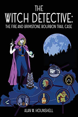 The Witch Detective: The Fire And Brimstone Bourbon Trail Case (Prudence Parker, The Witch Detective)