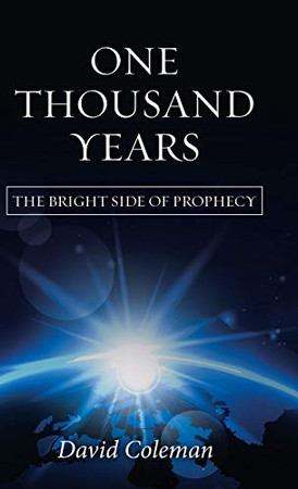 One Thousand Years: The Bright Side of Prophecy - 9781973679370