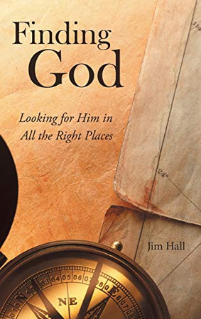Finding God: Looking for Him in All the Right Places - 9781973680277