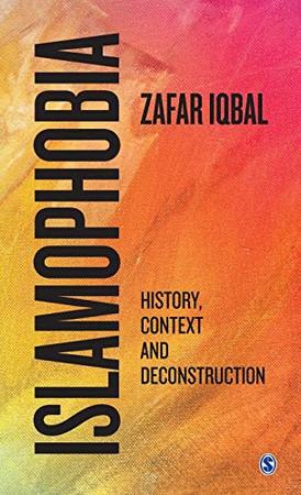 Islamophobia: History, Context and Deconstruction - 9789353286958