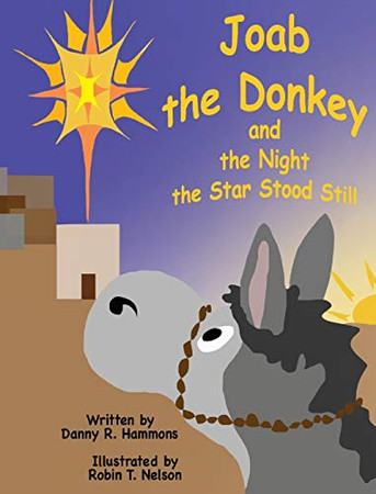 Joab the Donkey and the Night the Star Stood Still (3) (Donkeys in the Bible) - 9781950323203