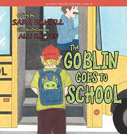 The Goblin Goes to School - 9781946006851