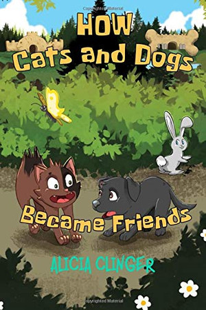 HOW CATS AND DOGS BECAME FRIENDS