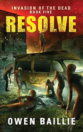 Resolve (Invasion of the Dead, Book 5)