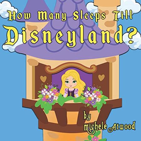 How Many Sleeps Till Disneyland?