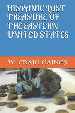 HISPANIC LOST TREASURE OF THE EASTERN UNITED STATES