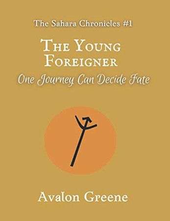 The Young Foreigner: One journey can decide fate (The Sahara Chronicles)