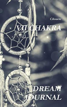 VII Chakra Dream Journal