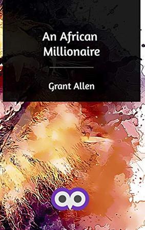 An African Millionaire - 9780368777424