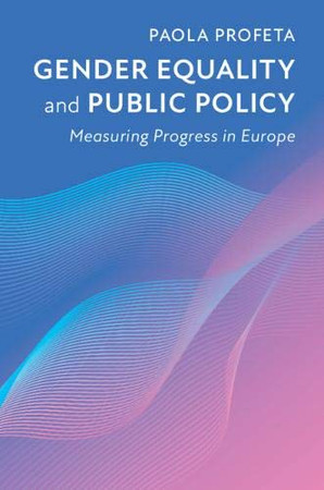 Gender Equality and Public Policy: Measuring Progress in Europe - 9781108437462