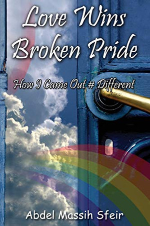 Love Wins Broken Pride: How I Came Out # Different