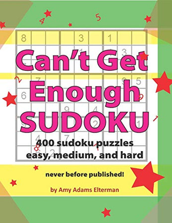 Can't Get Enough Sudoku: 400 Easy, Medium and Hard Puzzles