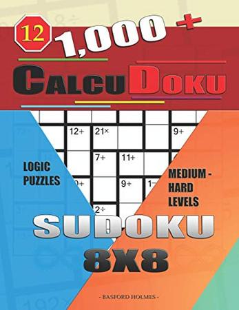 1,000 + Calcudoku sudoku 8x8: Logic puzzles medium - hard levels (Sudoku CalcuDoku)