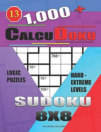 1,000 + Calcudoku sudoku 8x8: Logic puzzles hard - extreme levels (Sudoku CalcuDoku)