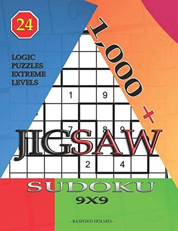 1,000 + sudoku jigsaw 9x9: Logic puzzles extreme levels (Jigsaw sudoku)