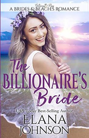The Billionaire's Bride: Clean Beach Romance in Getaway Bay (Brides & Beaches Romance)