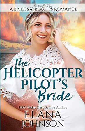 The Helicopter Pilot's Bride (Brides & Beaches Romance)