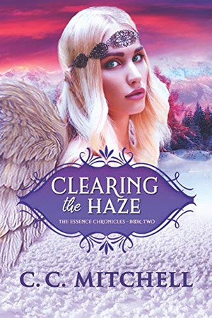 Clearing the Haze: The Essence Chronicles Book Two