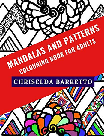 Mandalas And Patterns: Colouring Book For Adults (Colouring Books For Adults)