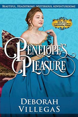 Penelope's Pleasure: A Funny fast-paced Rollicking Adventure Regency Romance (A Gentleman's Guide to Understanding Women)