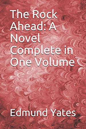 The Rock Ahead: A Novel Complete in One Volume