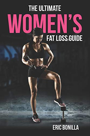 The Ultimate Women's Fat Loss Guide