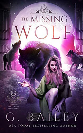 The Missing Wolf (The Familiar Empire)