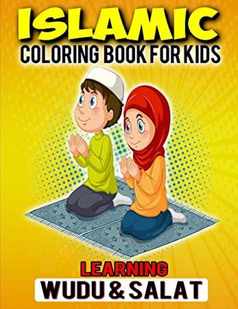 Islamic Coloring Book For Kids Learning Wudu & Salat: Muslim Coloring Notebook Gift For Muslim Kids In Ramadan Kareem & EID Gift