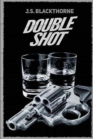 Double Shot: Novella and Screenplay
