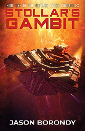 Stollar's Gambit: Book One of the Defense Force Chronicles