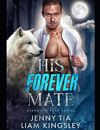 His Forever Mate (Everglow Pack)
