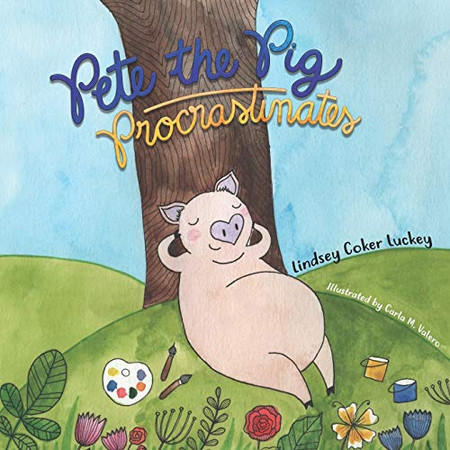 Pete the Pig Procrastinates