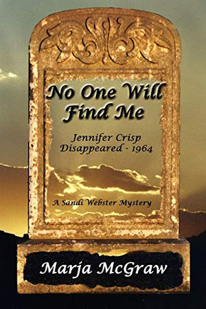 No One Will Find Me: A Sandi Webster Mystery (Sandi Webster Mysteries)