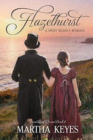 Hazelhurst: A Regency Romance (Families of Dorset)