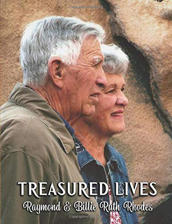 TREASURED LIVES, Raymond & Billie Ruth Rhodes: A special pictorial biography complied by the Raymond Rhodes Family / Black and White Photo Version