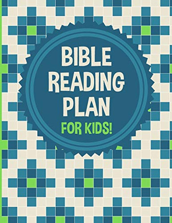 Bible Reading Plan for Kids!: 365 Daily Scripture Readings, One Year Bible Reading Log for Christian Children, Old & New Testament, Survey of the Bible for Boys