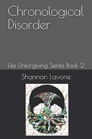 Chronological Disorder: Life Unforgiving Series Book 2