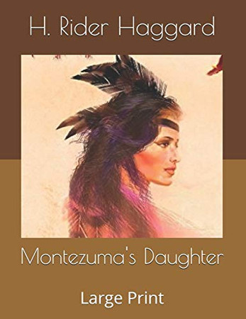 Montezuma's Daughter: Large Print
